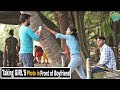 Taking GIRL'S Photo In Front Of Boyfriend - Epic Reactions - Pranks In India  By TCI