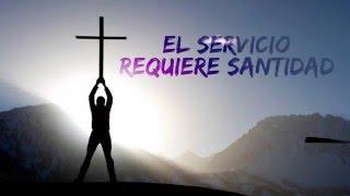 El Servicio Requiere Santidad