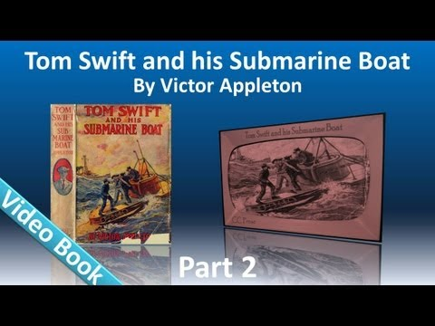 Part 2 - Tom Swift and His Submarine Boat Audiobook by Victor Appleton (Chs 13-25) (видео)