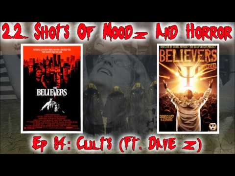 Ep 84: Cults (Ft. Dave Z) | The Believers (1987) And Believers (Video 2007)