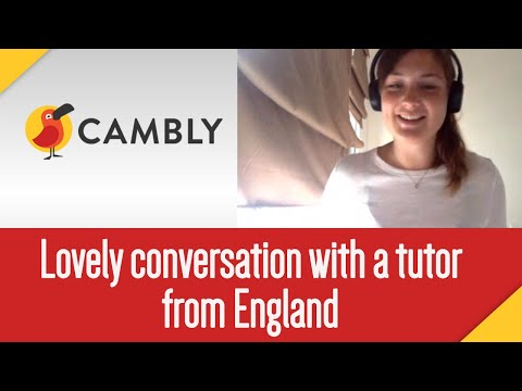 Lovely ENGLISH conversation with a TUTOR from ENGLAND on CAMBLY