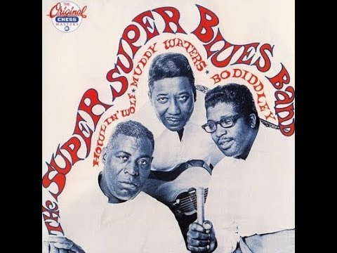 Howlin' Wolf, Muddy Waters & Bo Diddley – The Super Super Blues Band (Full Album)