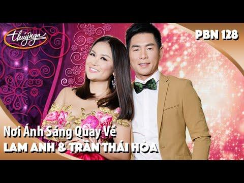 PBN 128 | Lam Anh & Trần Thái Hòa - Nơi Ánh Sáng Quay Về - Thời lượng: 5 phút, 57 giây.