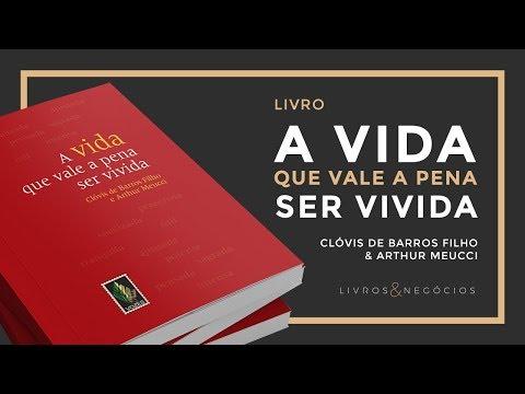 Livros & Nego?cios | Livro A Vida Que Vale a Pena Ser Vivida - Clo?vis de Barros FIlho e Arthur Meuc