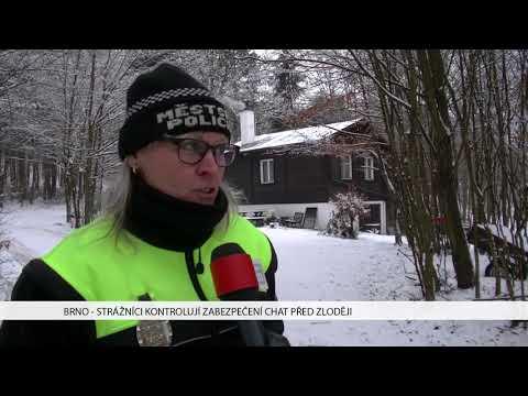 TV Brno 1: 9.2.2018 Strážníci kontrolují zabezpečení chat před zloději.