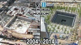 Official 9/11 Memorial Museum Tribute In Time-Lapse 2004-2014 - YouTube