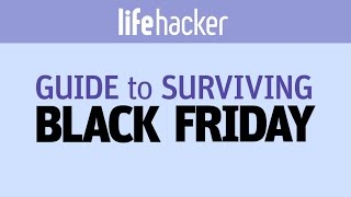 The Friday after Thanksgiving is one of the best times of the year to score deals on everything from TVs to gadgets, but braving the swarming mass of shoppers is a challenge. These tips will keep you on your toes and ready to snag the deals you have your eye on.Read more: http://lifehacker.com/the-lifehacker-guide-to-surviving-black-friday-1789317816Lifehacker: Tips and downloads for getting things done.http://lifehacker.com/