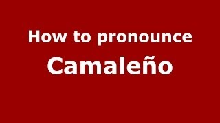 Camaleno Spain  city photos : How to pronounce Camaleño (Spanish/Spain) - PronounceNames.com