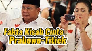 Video MENGEJUTKAN, Inilah Fakta-fakta Kisah Cinta Prabowo dan Titiek Soeharto MP3, 3GP, MP4, WEBM, AVI, FLV Agustus 2018