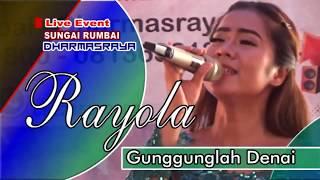 Download lagu Rayola Gunggunglah Denai Mp3
