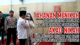 Video Haru Bahagia.. Tahanan Ini Menikahi Gadis Pujannya Di Mapolres Cirebon MP3, 3GP, MP4, WEBM, AVI, FLV Desember 2018