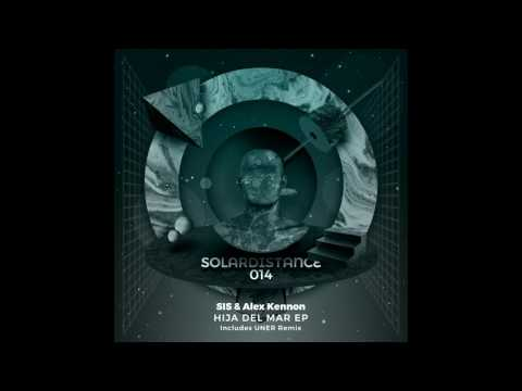 SIS & Alex Kennon – Hija Del Mar (Solar Distance)