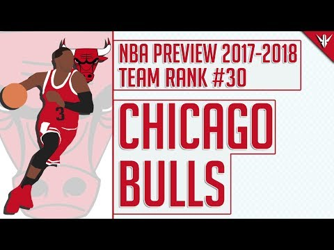 Chicago Bulls | 2017-18 NBA Preview (Rank #30)