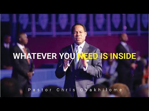 Whatever You need is inside You   Pastor Chris Oyakhilome