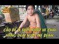 Cậu bé 9 tuổi nhặt ve chai kiếm 50k/đêm ăn học và nuôi mẹ bệnh | Loanh quanh sài Gòn ngày nay