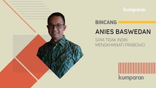 Video Anies: Saya Tidak Ingin Mengkhianati Prabowo MP3, 3GP, MP4, WEBM, AVI, FLV Agustus 2018