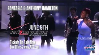 Check out Fantasia & Anthony Hamilton Coming to Verizon Theater June 9th, 2016