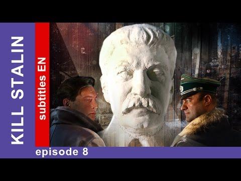Kill Stalin - Episode 8. Russian TV Series. StarMedia. Military Drama. English Subtitles