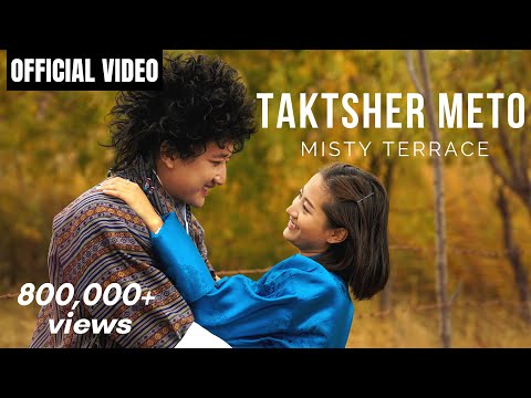Misty Terrace - TAKTSHER METO l Official Video l New Bhutanese Song 2019 l English Subtitles