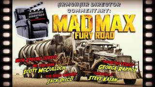 Mad Max: Fury Road (2015) - Armchair Directors commentary