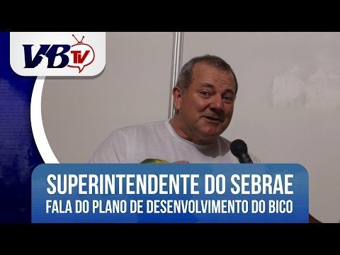 VBTv | Superint. do Sebrae fala sobre o Plano de Desenv. do Bico