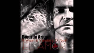 Ricardo Arjona ft Wisin Yandel y O Neill El Amor
