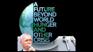 A Future Beyond World Hunger And Other Crises