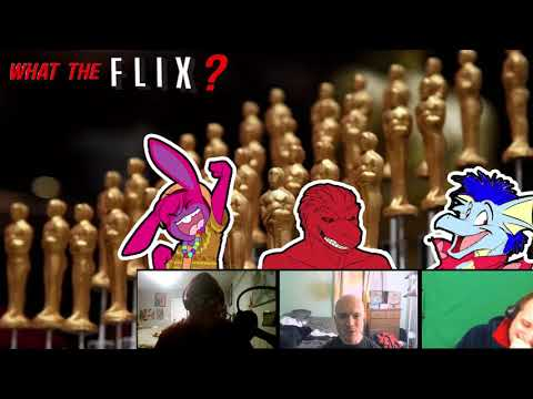 What The Flix? - Oscars 2019 Preview!