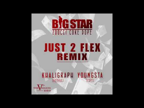 Big Star - Just 2 Flex (Remix) [Feat. Zoocci Coke Dope, Khaligraph and Youngsta] (Official Audio)
