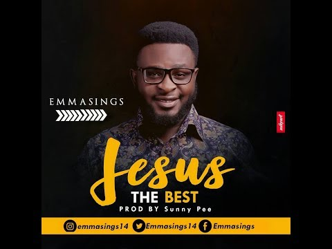 Emmasings   Jesus The Best Official Lyric Video