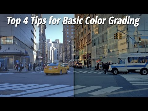 Top 4 Tips for Basic Color Grading