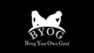Bring Your Own Grief YouTube Network_Extended Version