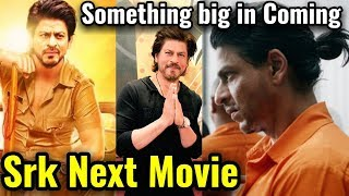 Shahrukh Khan next movie official hint | Something big is on the way |