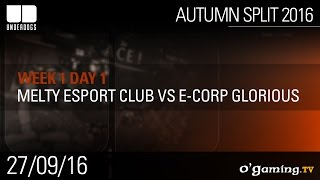 Melty Esport Club vs E-Corp Glorious - Underdogs Autumn Split 2016 W1D1