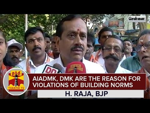 AIADMK-and-DMK-Governments-are-the-Reason-for-Violations-of-Building-Norms--H-Raja--Thanthi-TV