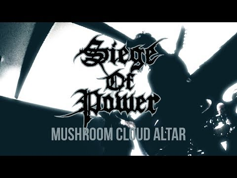 Siege Of Power - Mushroom Cloud Altar
