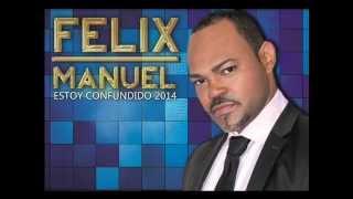 Video Felix Manuel  Estoy Confundido MP3, 3GP, MP4, WEBM, AVI, FLV Juni 2018
