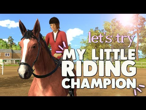Trying My Little Riding Champion - An Interesting Horse Game 🐎