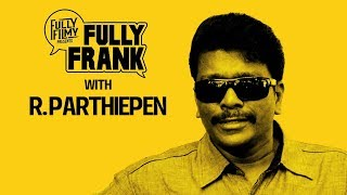Video Fully Frank with R. Parthiepan | Fully Filmy MP3, 3GP, MP4, WEBM, AVI, FLV Juni 2018