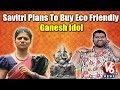 Savitri Plans To Buy Eco Friendly Ganesh Idol | Ganesh Chaturthi | Weekend Teenmaar News