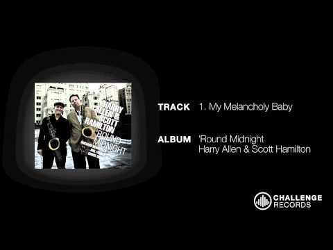 play video:Harry Allen & Scott Hamilton - My Melancholy Baby