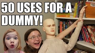 50 Uses For A Dummy!