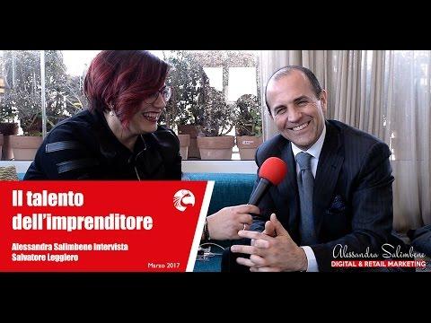Il talento dell'imprenditore - Alessandra Salimbene intervista Salvatore Leggiero