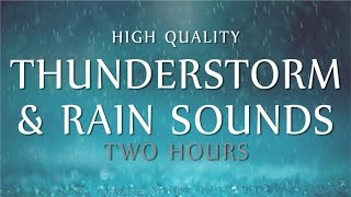 Video Rain & Thunder Relaxation ~ 2 Hours High Quality Ambient Sounds (Deep Sleep, Meditation & Study) MP3, 3GP, MP4, WEBM, AVI, FLV Juni 2018