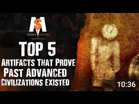Top 5 Artifacts That PROVE Past Advanced Civilizations Existed
