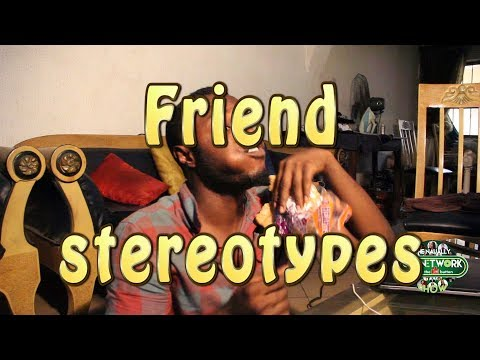 FRIEND STEREOTYPES