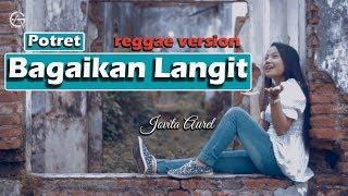 Video Bagaikan Langit - Potret - reggae version by Jovita Aurel MP3, 3GP, MP4, WEBM, AVI, FLV April 2019