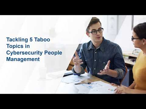 Tackling 5 Taboo Topics in Cybersecurity People Management