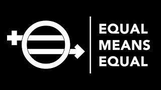 """Equal Means Equal"" Documentary"