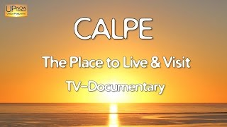Calpe Spain  city photo : CALPE TV Documentary 2016. The Place to Live & Visit. (Full 30 min)